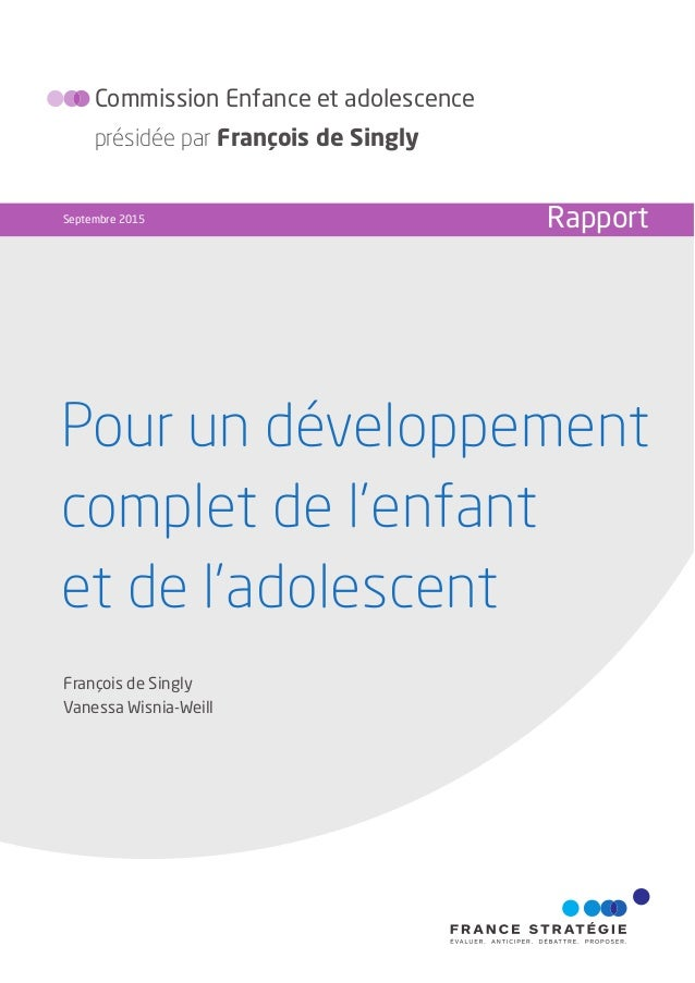 Pour un développement complet de l'enfant et de l'adolescent Commission Enfance et adolescence présidée par François de Si...