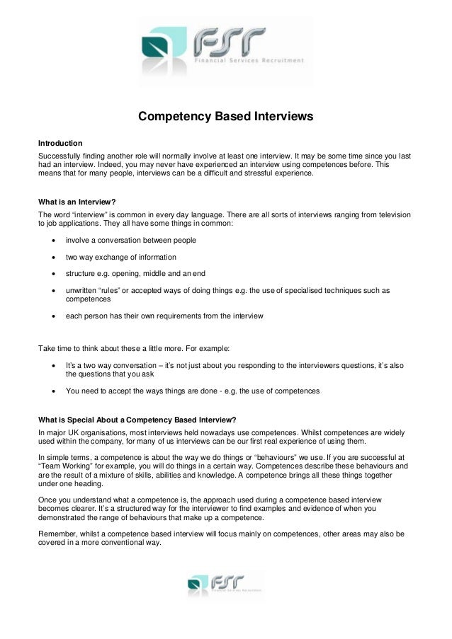 Competency Based Interviews Introduction Successfully finding another role will normally involve at least one interview. I...