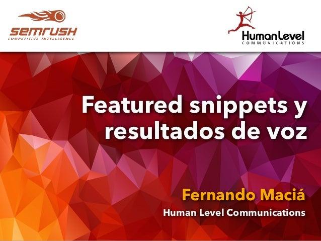 Featured snippets y resultados de voz Fernando Maciá Human Level Communications