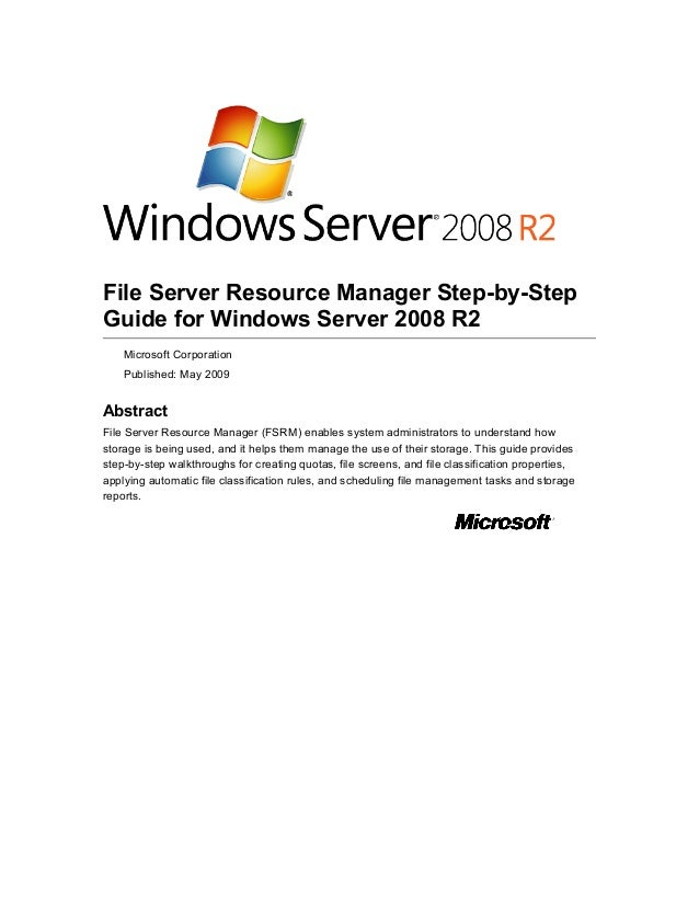 File Server Resource Manager Step-by-Step Guide for Windows Server 2008 R2 Microsoft Corporation Published: May 2009 Abstr...