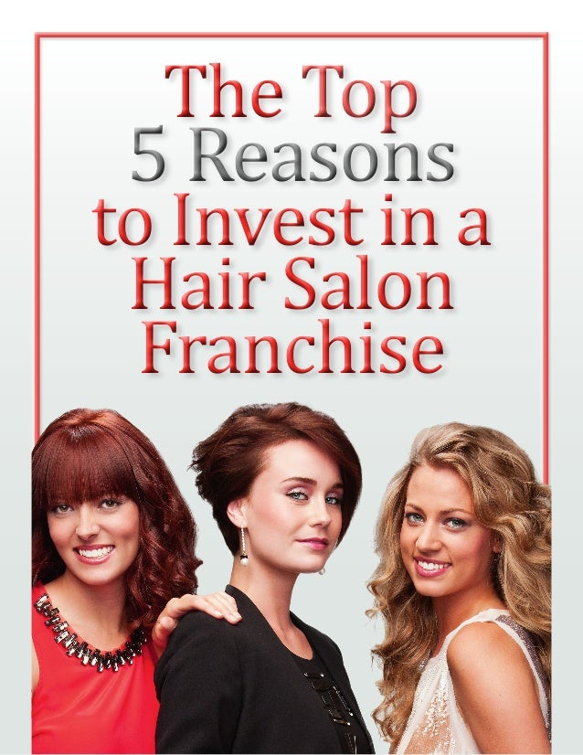 Top 5 Reasons to Invest in a Hair Salon Franchise
