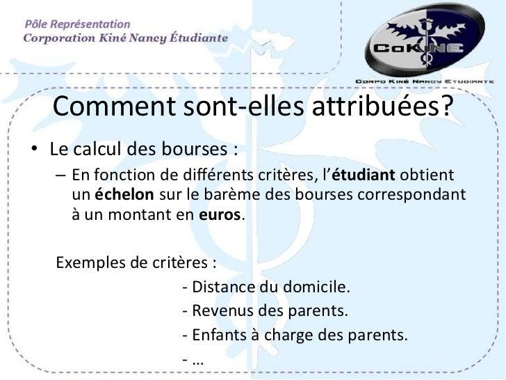 Comment sont-elles attribuées?• Le calcul des bourses :   – En fonction de différents critères, l'étudiant obtient     un ...