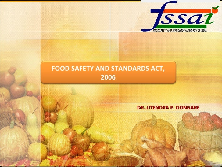 DR. JITENDRA P. DONGARE FOOD SAFETY AND STANDARDS ACT, 2006