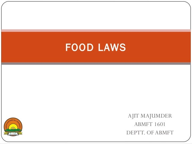 AJIT MAJUMDER ABMFT 1601 DEPTT. OF ABMFT FOOD LAWS
