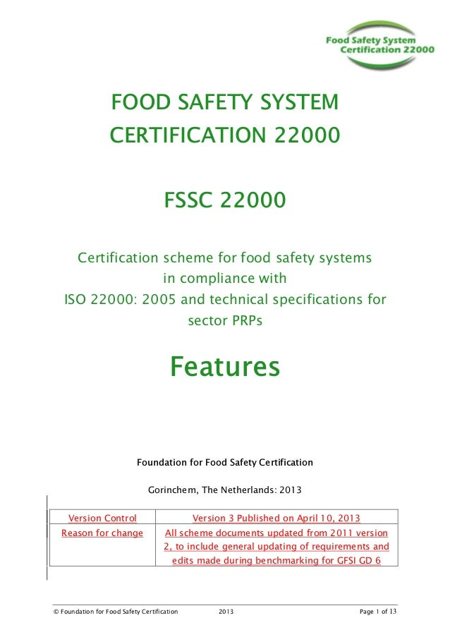 © Foundation for Food Safety Certification 2013 Page 1 of 13 FOOD SAFETY SYSTEM CERTIFICATION 22000 FSSC 22000 Certificati...