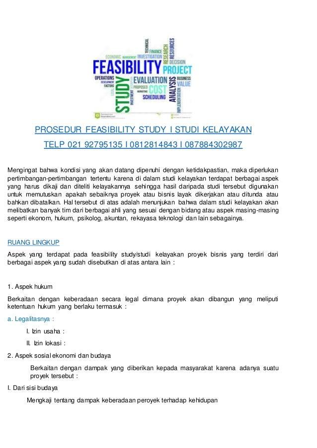 PROSEDUR FEASIBILITY STUDY I STUDI KELAYAKAN  TELP 021 92795135 I 0812814843 I 087884302987  Mengingat bahwa kondisi yang ...