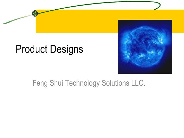 Product Designs Feng Shui Technology Solutions LLC.