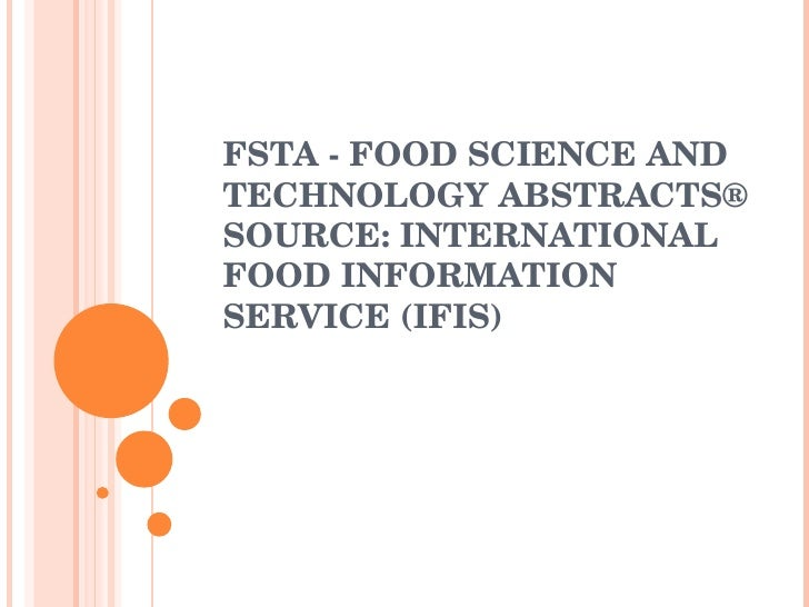 FSTA - FOOD SCIENCE AND TECHNOLOGY ABSTRACTS® SOURCE: INTERNATIONAL FOOD INFORMATION SERVICE (IFIS)