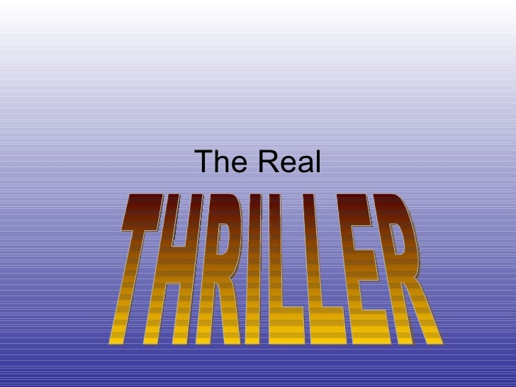 The Real THRILLER