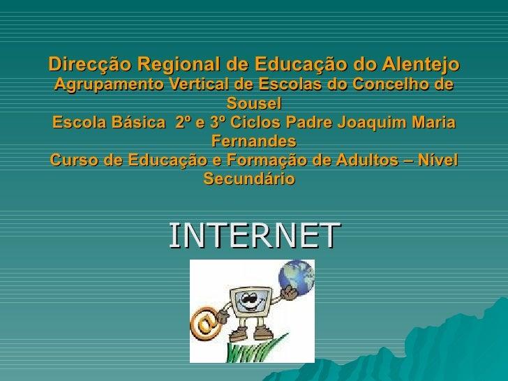 Direcção Regional de Educação do Alentejo Agrupamento Vertical de Escolas do Concelho de Sousel Escola Básica  2º e 3º Cic...