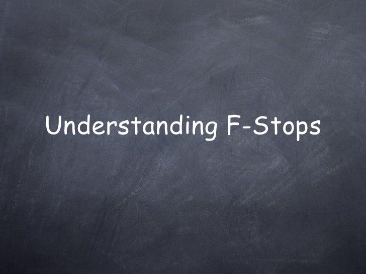 Understanding F-Stops