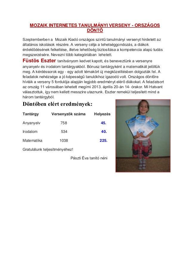 MOZAIK INTERNETES TANULMÁNYI VERSENY - ORSZÁGOSDÖNTŐSzeptemberben a Mozaik Kiadó országos szintű tanulmányi versenyt hirde...