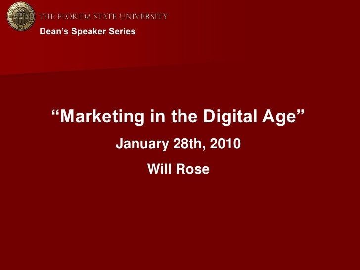 "Dean's Speaker Series<br />""Marketing in the Digital Age""<br />January 28th, 2010<br />Will Rose<br />"