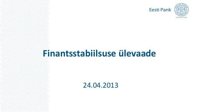 Finantsstabiilsuse ülevaade24.04.2013