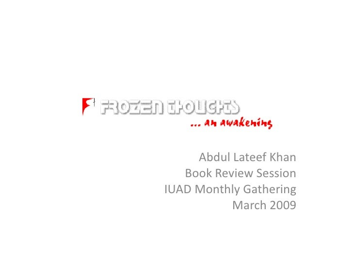 Abdul Lateef Khan    Book Review Session IUAD Monthly Gathering            March 2009