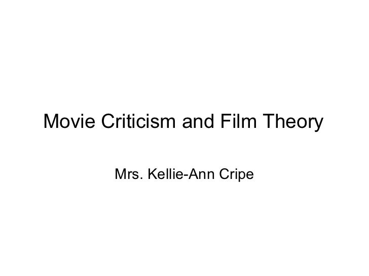 Movie Criticism and Film Theory       Mrs. Kellie-Ann Cripe