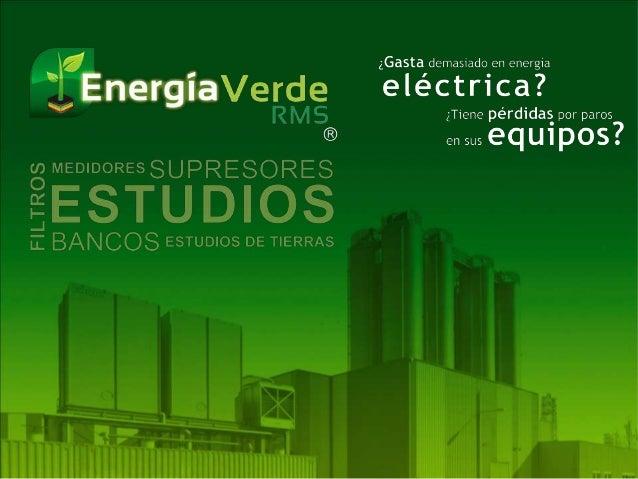 @EnergaVerdeRMS Energía Verde RMSNECESITAS MÁS INFORMACIÓN, ENCUENTRANOS EN: