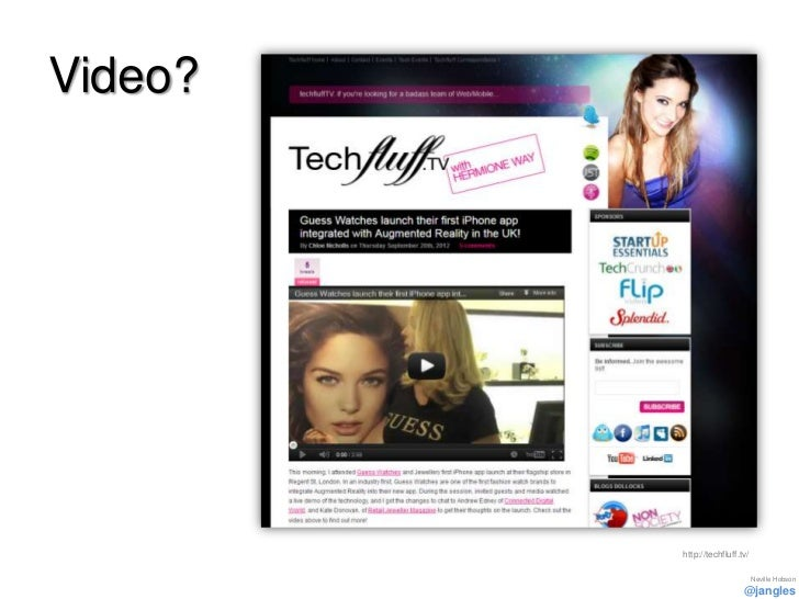 Video?         http://techfluff.tv/                                Neville Hobson                           @jangles