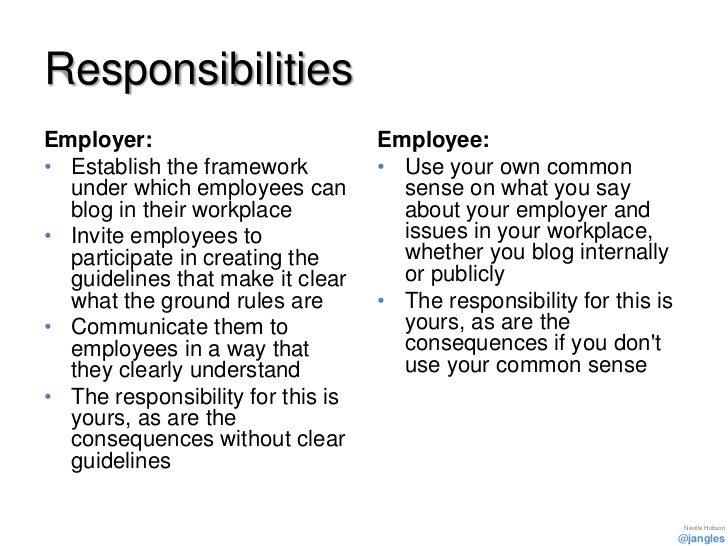 ResponsibilitiesEmployer:                          Employee:• Establish the framework          • Use your own common  unde...