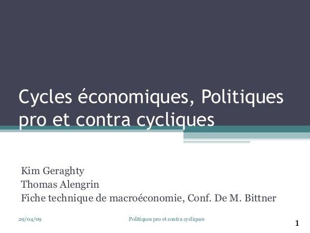 Cycles économiques, Politiques  pro et contra cycliques  Kim Geraghty  Thomas Alengrin  Fiche technique de macroéconomie, ...