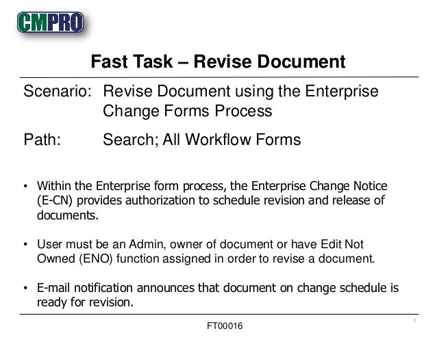• Within the Enterprise form process, the Enterprise Change Notice (E-CN) provides authorization to schedule revision and ...