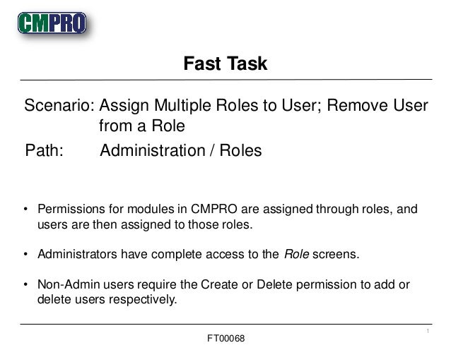 • Permissions for modules in CMPRO are assigned through roles, and users are then assigned to those roles. • Administrator...