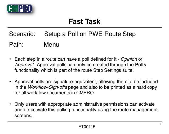 • Each step in a route can have a poll defined for it - Opinion or Approval. Approval polls can only be created through th...