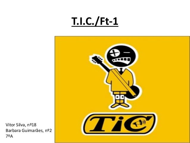T.I.C./Ft-1 Vitor Silva, nº18 Barbara Guimarães, nº2 7ºA