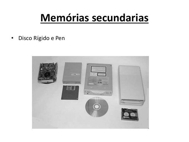 Memórias secundarias • Disco Rígido e Pen