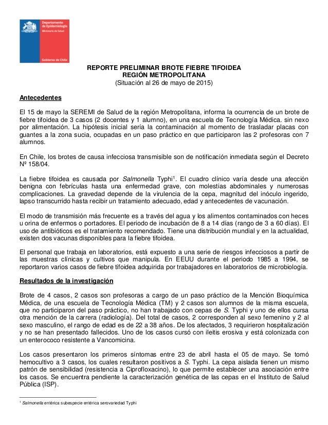 REPORTE PRELIMINAR BROTE FIEBRE TIFOIDEA REGIÓN METROPOLITANA (Situación al 26 de mayo de 2015) Antecedentes El 15 de mayo...