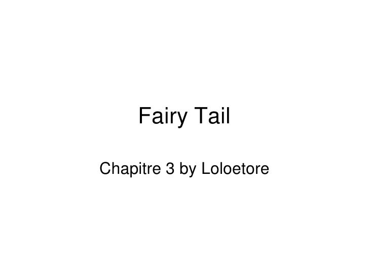 Fairy Tail<br />Chapitre 3 by Loloetore<br />