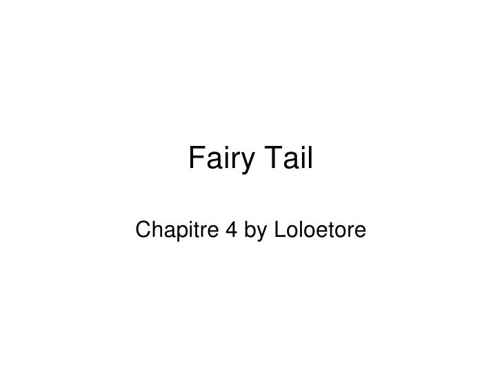 Fairy Tail<br />Chapitre 4 by Loloetore<br />