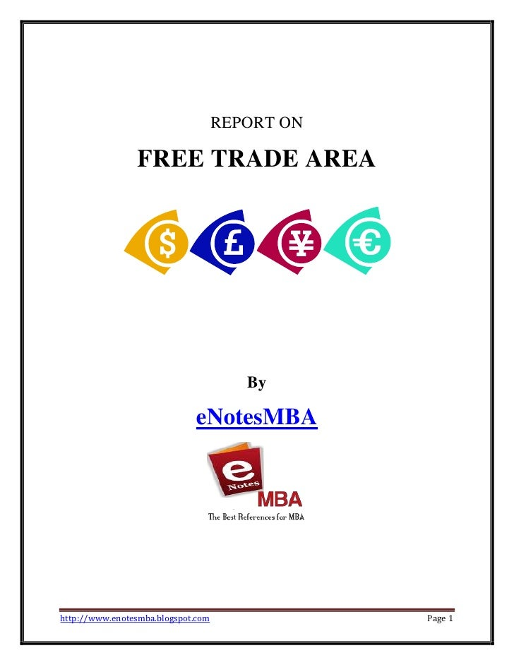 REPORT ON                FREE TRADE AREA                                       By                             eNotesMBAhtt...