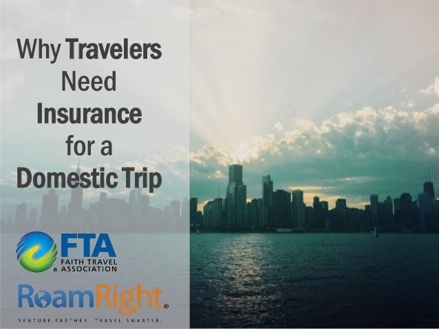 Why Travelers Need Insurance for a Domestic Trip