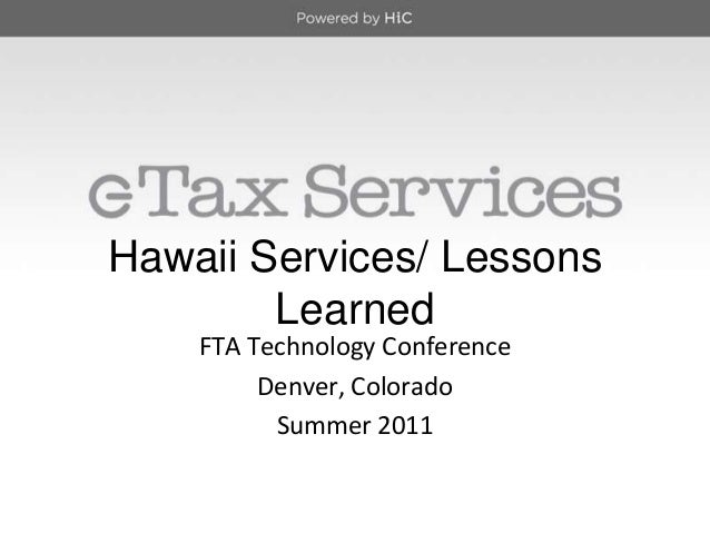 FTA Technology Conference Denver, Colorado Summer 2011 Hawaii Services/ Lessons Learned