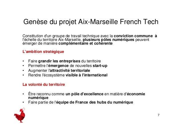 8  L'agenda de la candidature Aix-Marseille  • Décembre 2013 - Janvier-Février 2014 : 2 réunions de mobilisation des Tech ...