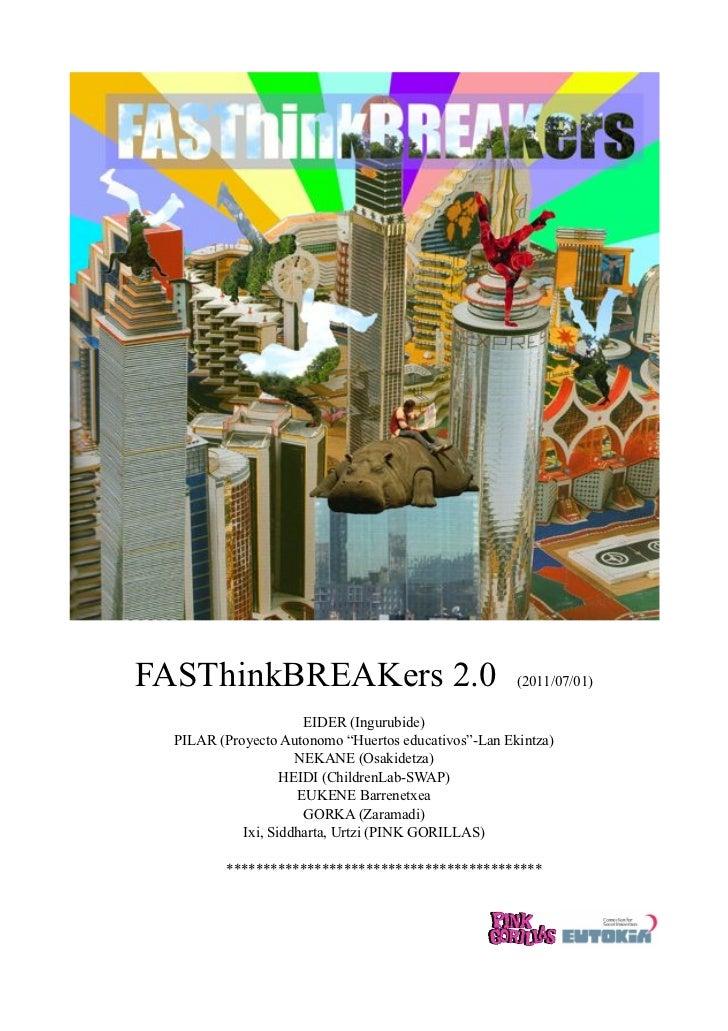 FASThinkBREAKers 2.0                                  (2011/07/01)                      EIDER (Ingurubide)  PILAR (Proyect...