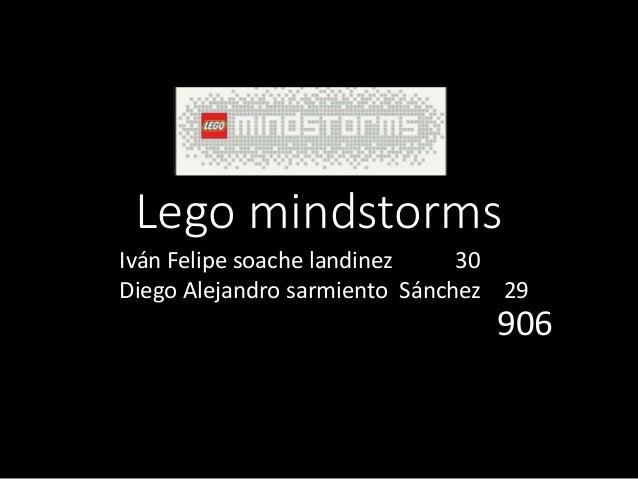 Lego mindstorms Iván Felipe soache landinez 30 Diego Alejandro sarmiento Sánchez 29 906