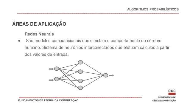 _______________________________________________________________________________ Redes Neurais ● São modelos computacionais...