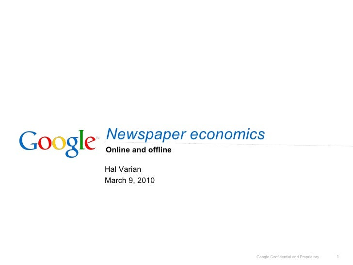 Newspaper economics Online and offline Hal Varian March 9, 2010