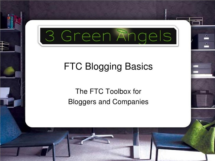 FTC Blogging Basics    The FTC Toolbox for Bloggers and Companies