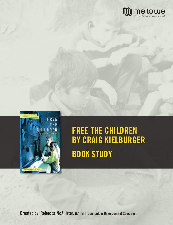 BOOK STUDY                                 FREE THE CHILDREN                                 BY CRAIG KIELBURGER          ...