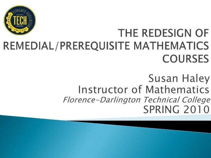 Susan Haley    Instructor of Mathematics Florence-Darlington Technical College                     SPRING 2010