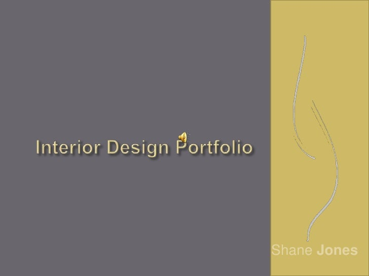 Interior Design Portfolio<br />Shane Jones<br />