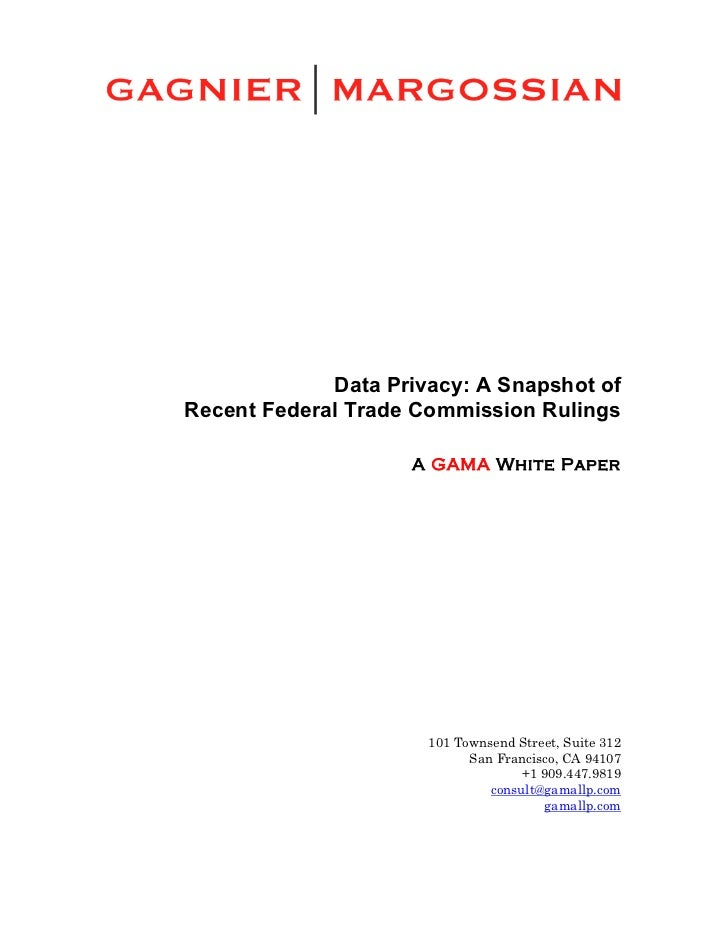 Data Privacy: A Snapshot of       Recent Federal Trade Commission Rulings	                           ...