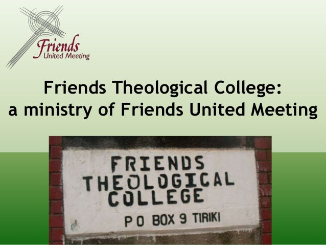 Friends Theological College: a ministry of Friends United Meeting