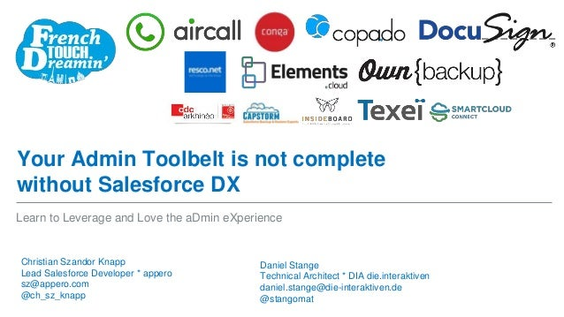 Your Admin Toolbelt is not complete without Salesforce DX Christian Szandor Knapp Lead Salesforce Developer * appero sz@ap...