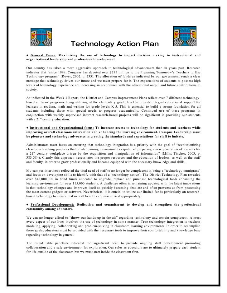 Technology Action Plan ♦ General Focus: Maximizing the use of technology to impact decision making in instructional and or...