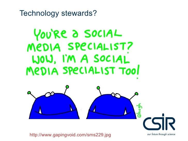 Technology stewards?<br />http://www.gapingvoid.com/sms229.jpg<br />