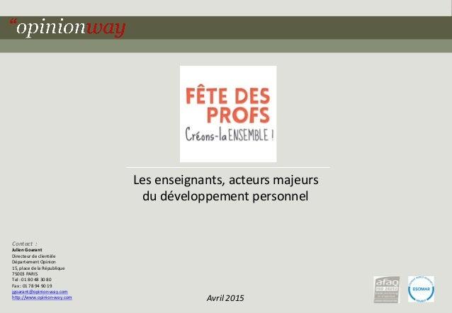 1pour – Les Français et les enseignants – Avril 2015 Les enseignants, acteurs majeurs du développement personnel Avril 201...